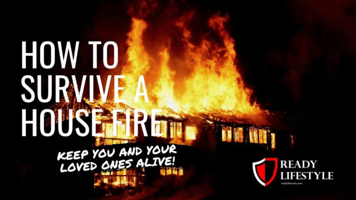 How to Survive a House Fire