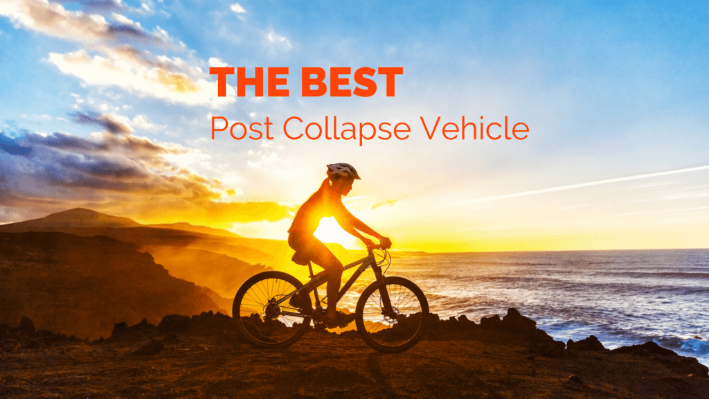 The Best Post Collapse Vehicle