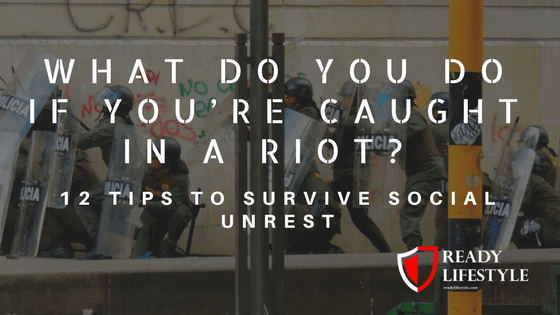 What Do You Do If You're Caught In a Riot
