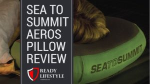 Sea To Summit Aeros Pillow Review Ready Lifestyle