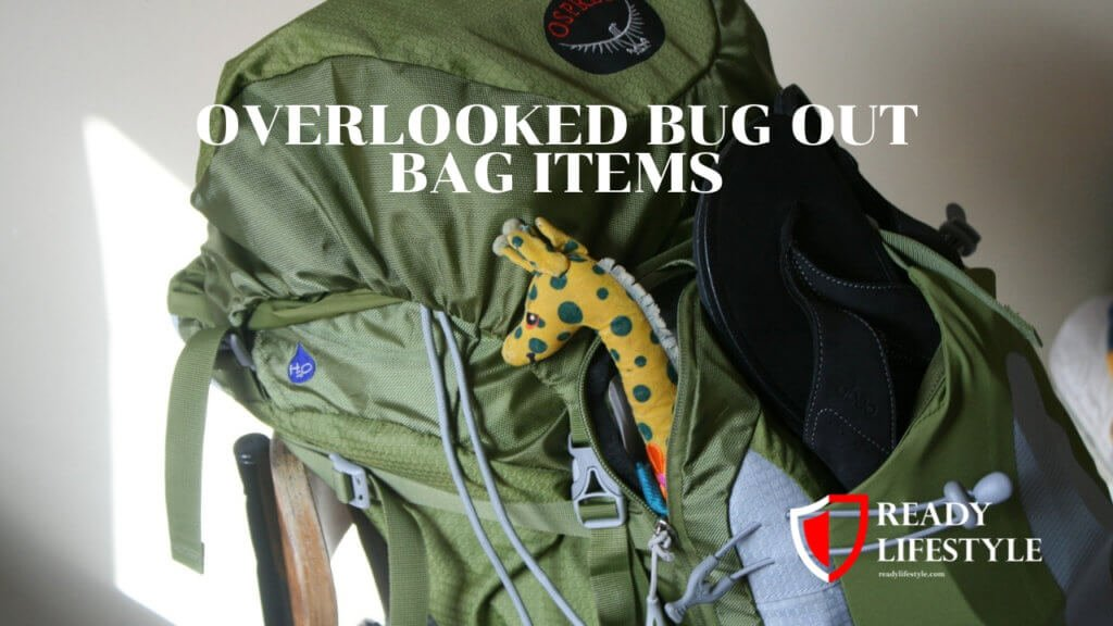 Overlooked Bug Out Bag Items