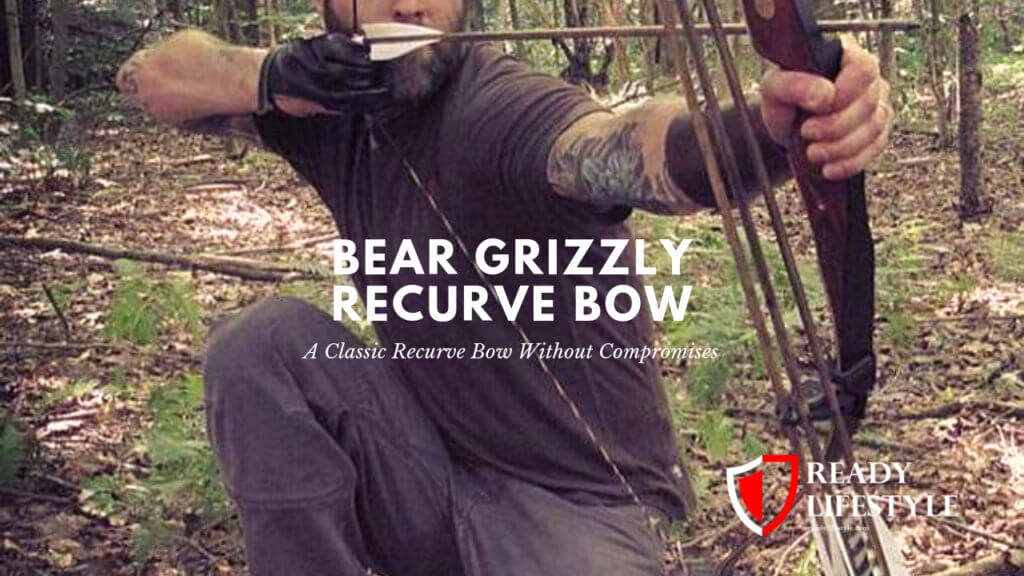 Bear Grizzly Recurve Bow Review - A Classic Recurve Bow Without Compromises