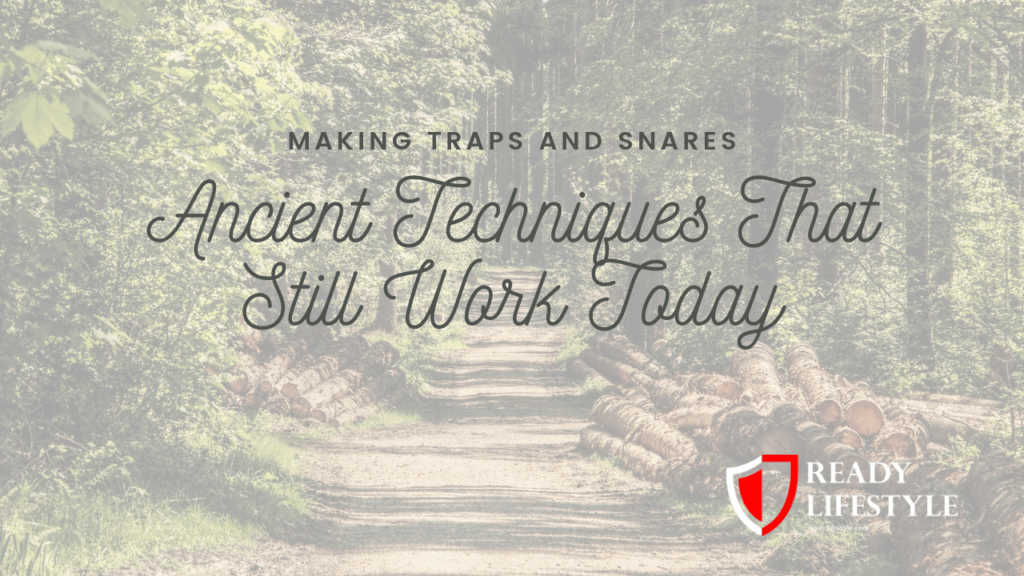 Making Traps and Snares - Ancient Techniques That Still Work Today