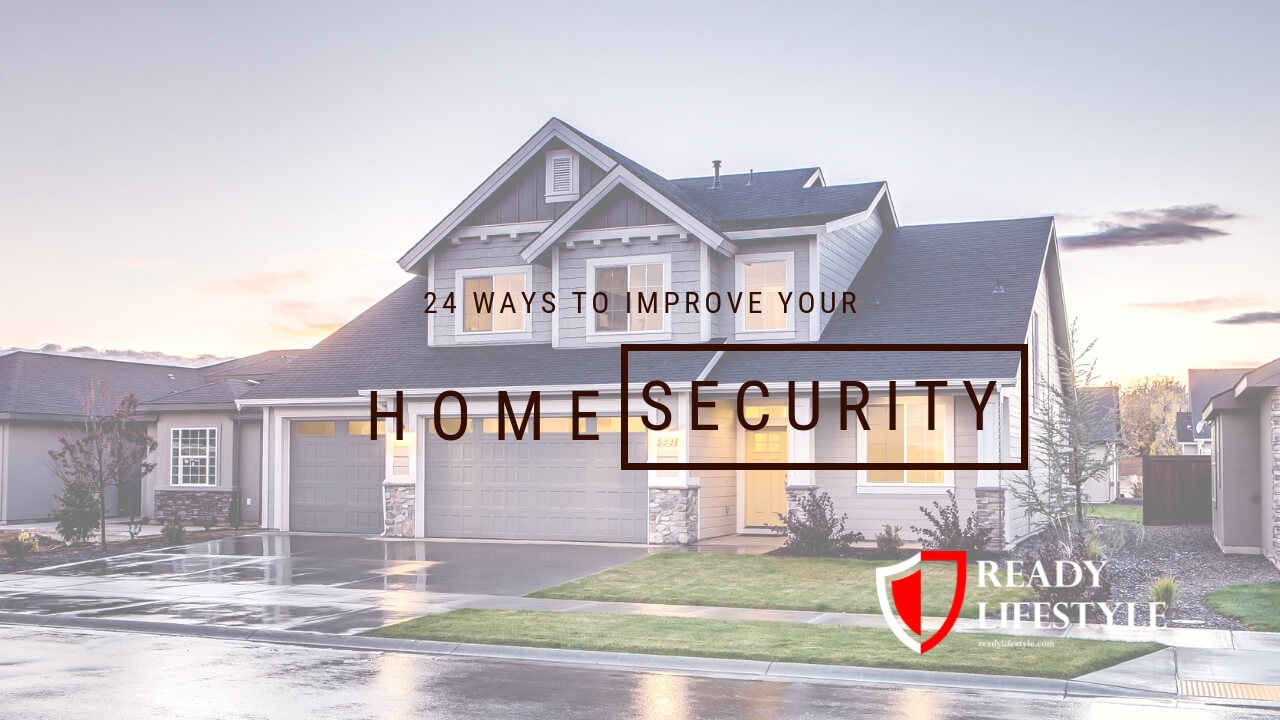 Home Security Tips - The 24 Best Home Security Improvements