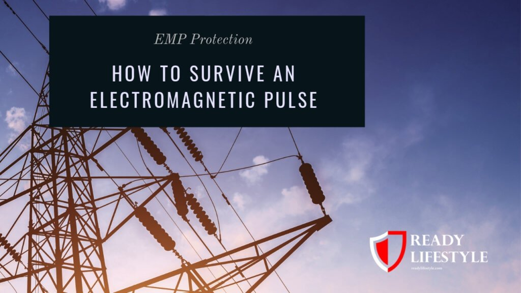 EMP Protection (How an EMP Works and How to Protect Yourself)