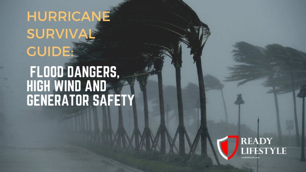 Hurricane Survival Guide: Flood Dangers, High Wind and Generator Safety