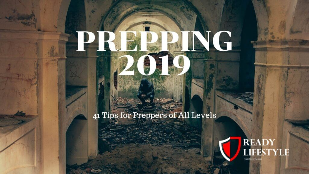 Prepping - The Tips You Need to Know in 2019!
