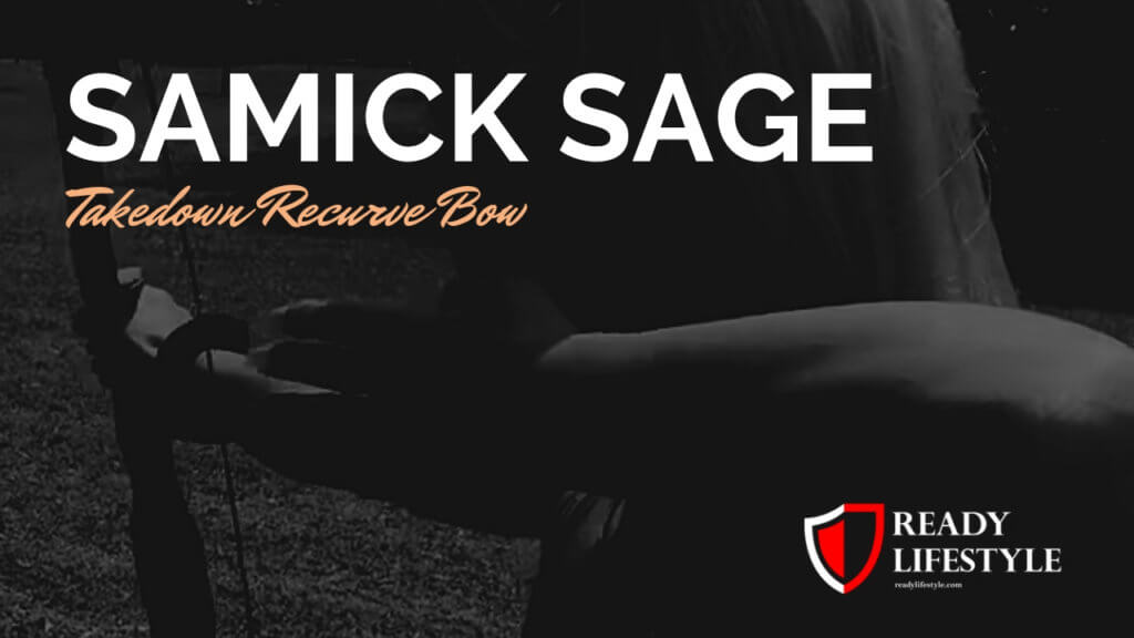 Samick Sage Takedown Recurve Bow Review - The Classic