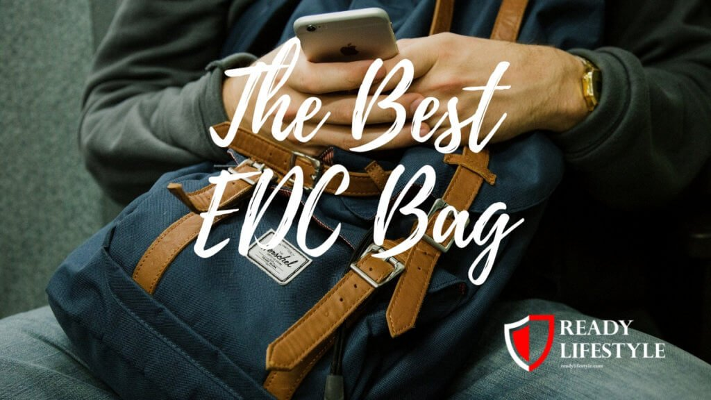 Best EDC Bag or Backpack - The Foundation of Your Every Day Carry