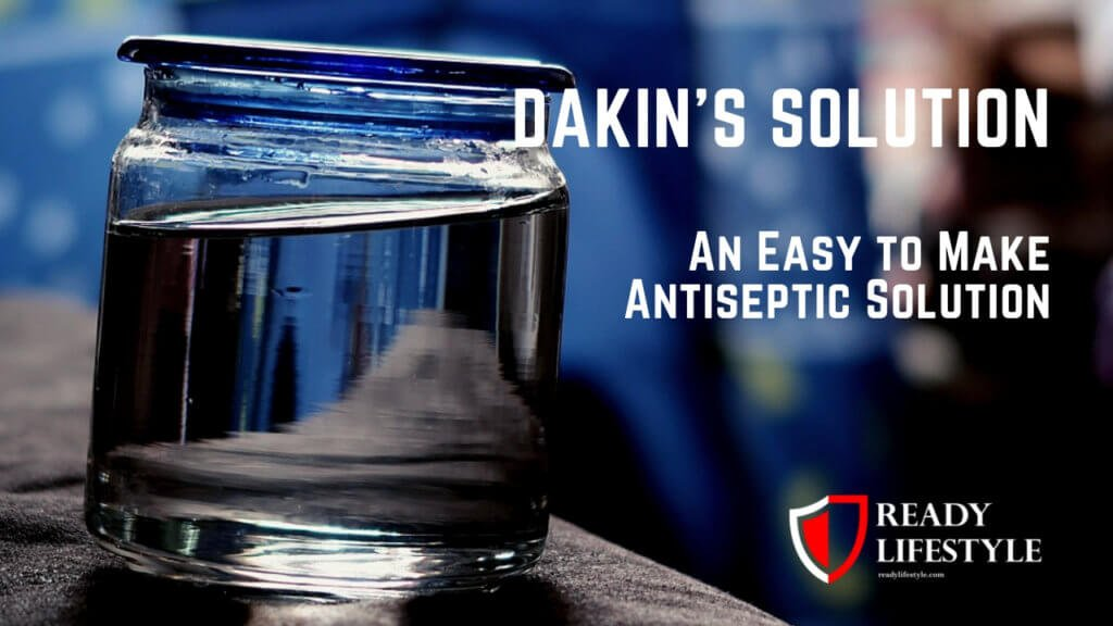 Dakin's Solution - An Easy to Make Antiseptic Solution