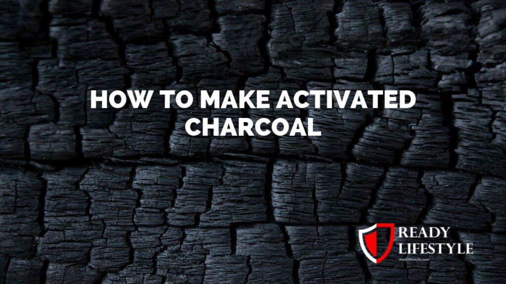 How to Make Activated Charcoal - An Under Rated Prepping Skill