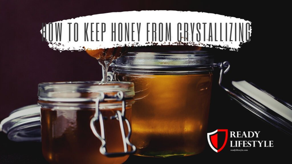 Keep Honey From Crystallizing