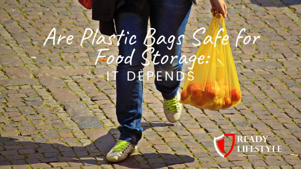Are Plastic Bags Safe for Food Storage