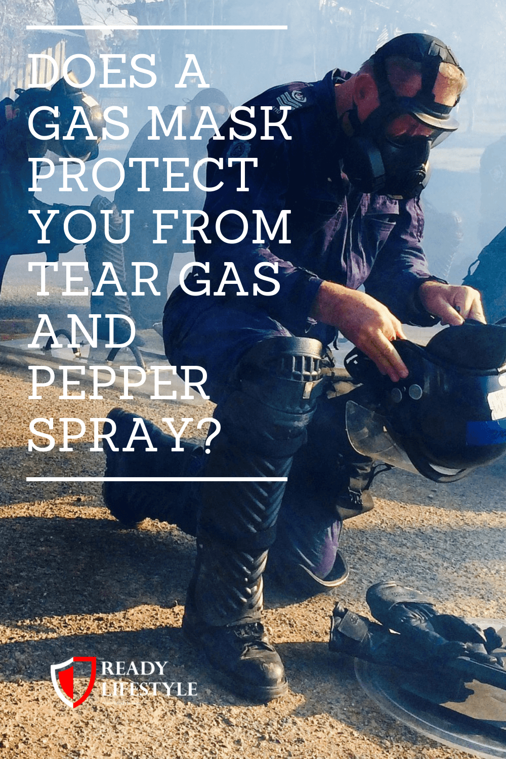 Does a Gas Mask Protect You From Tear Gas and Pepper Spray?