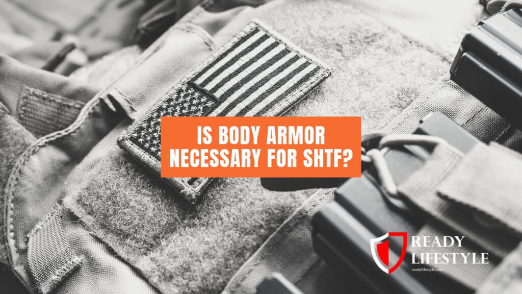 Is Body Armor Necessary for SHTF?