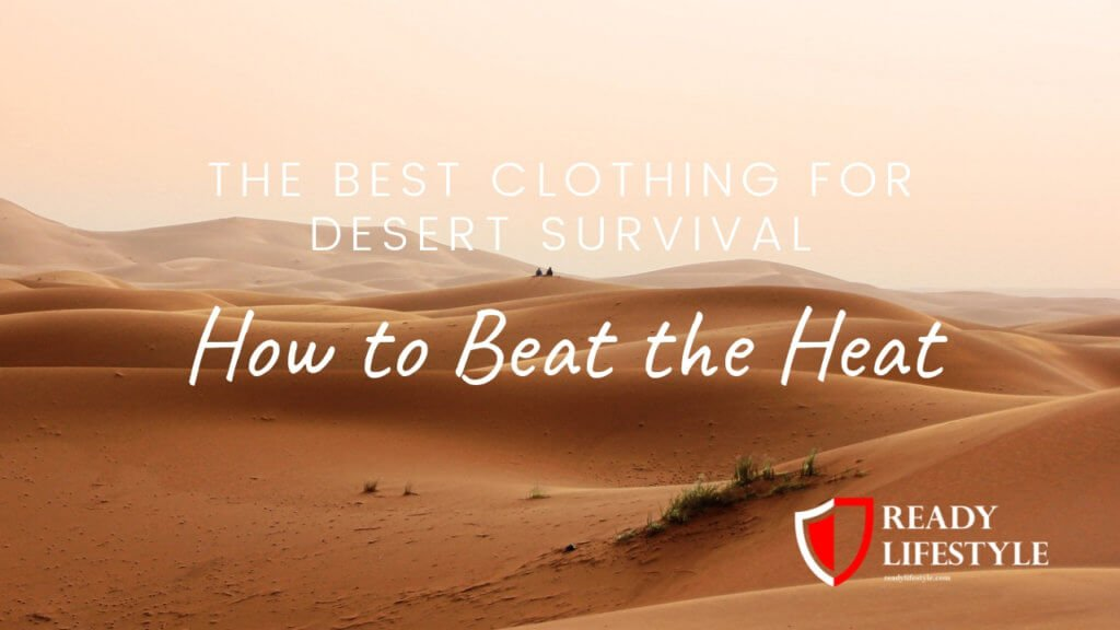 Best Clothing for Desert Survival