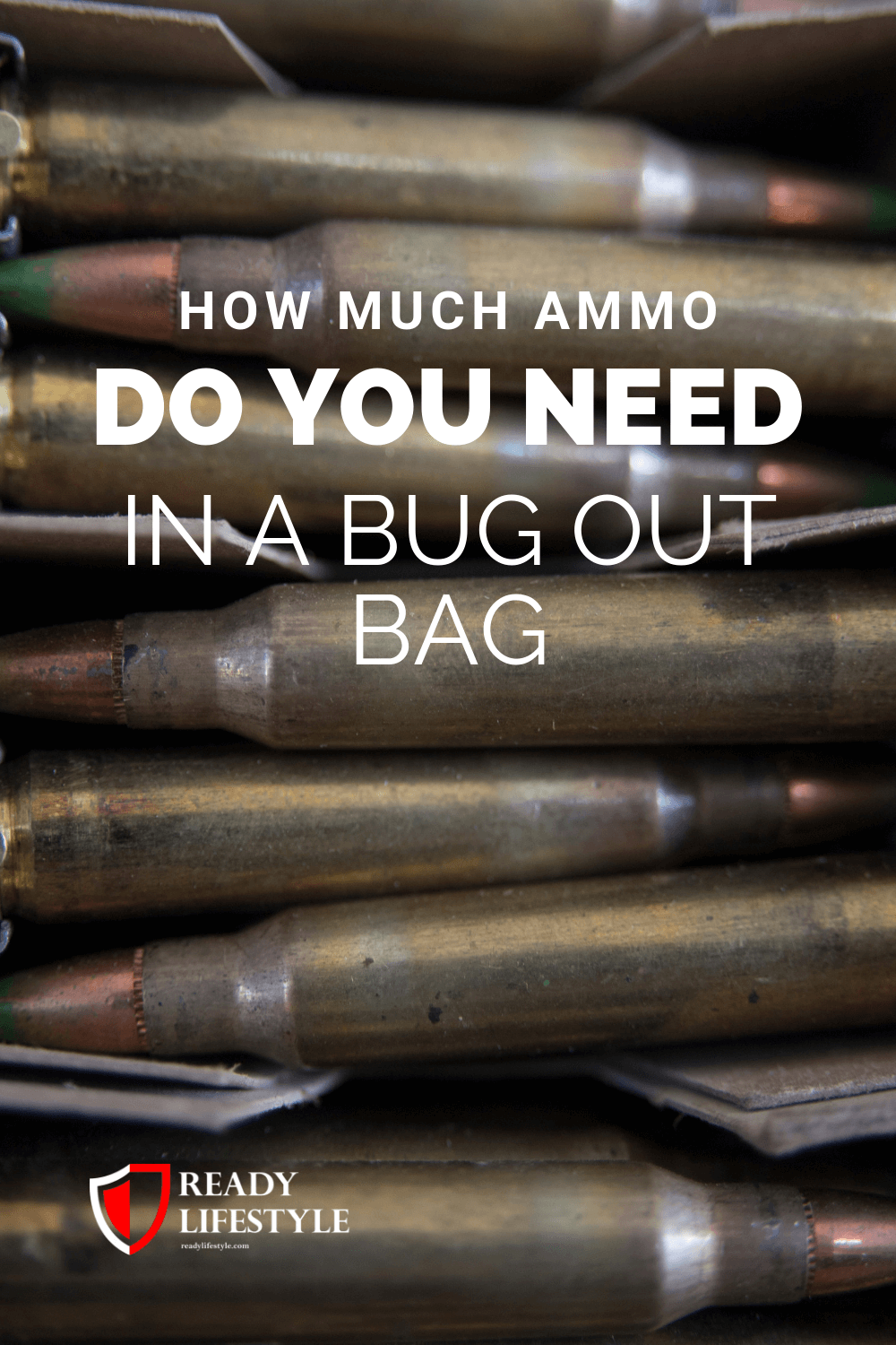 How Much Ammo Do You Need In A Bug Out Bag