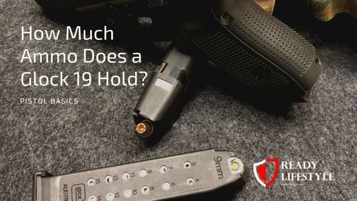 How Much Ammo Does a Glock 19 Hold