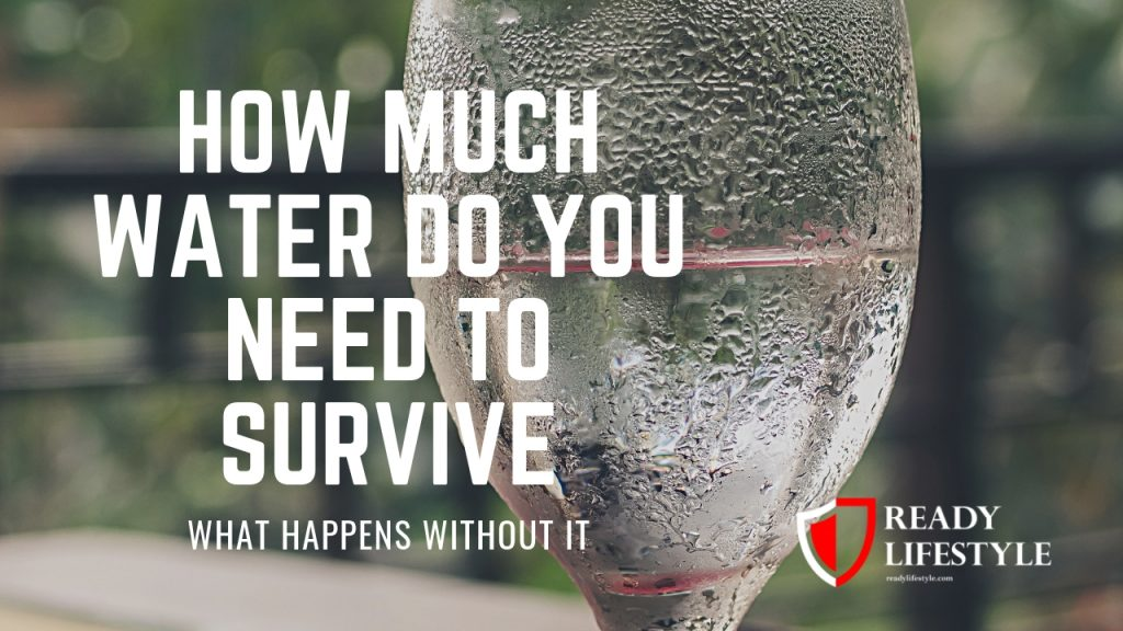 How Much Water do you Need to Survive