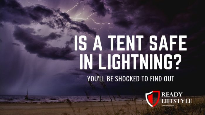 Is a Tent Safe in Lightning