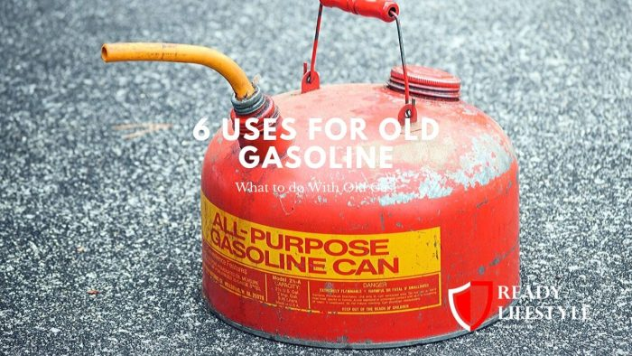 Uses for Old Gasoline