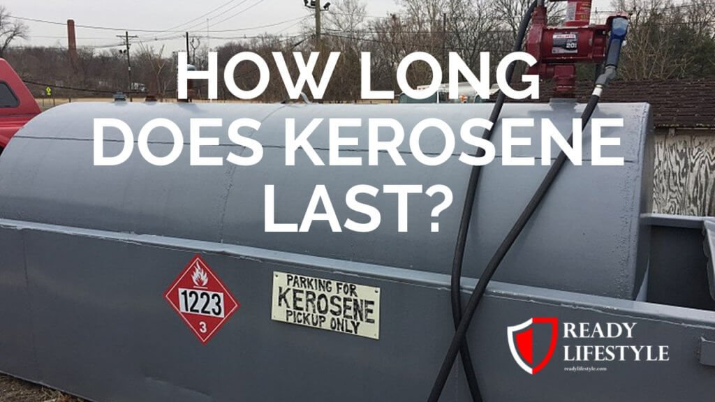 How Long Does Kerosene Last