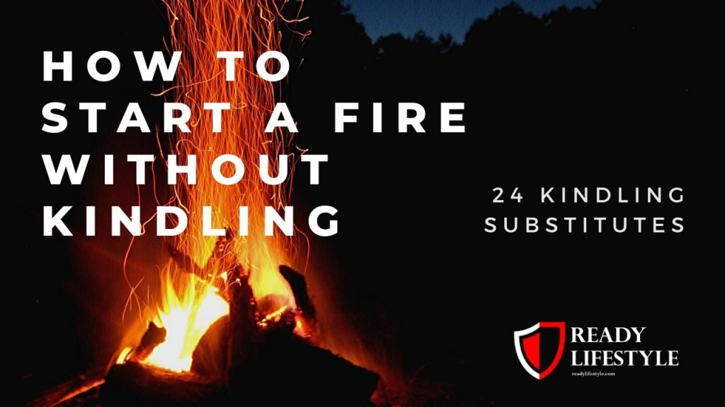 How to Start a Fire Without Kindling