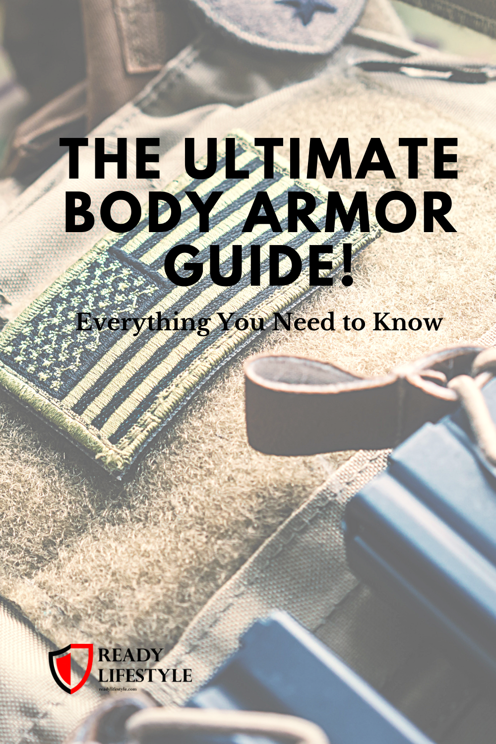 The Ultimate Body Armor Guide!
