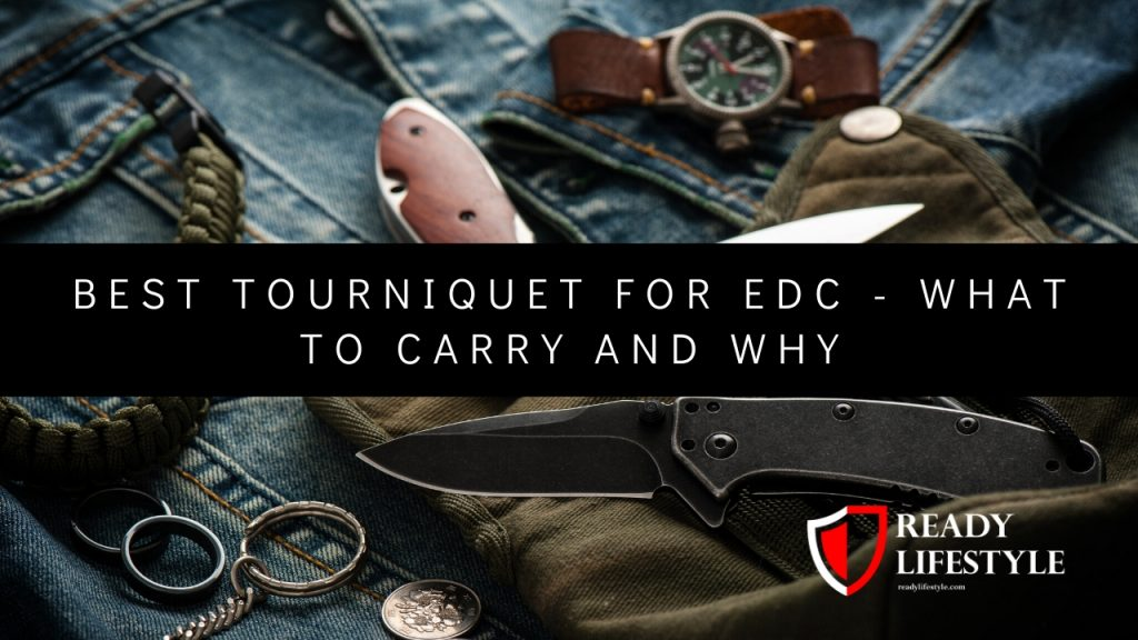 Best Tourniquet for EDC - What to Carry and Why