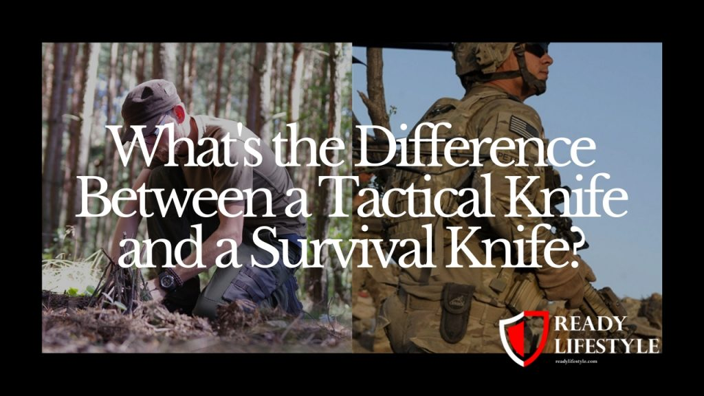 What's the Difference Between a Tactical Knife and a Survival Knife?