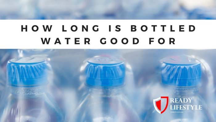 How Long is Bottled Water Good For