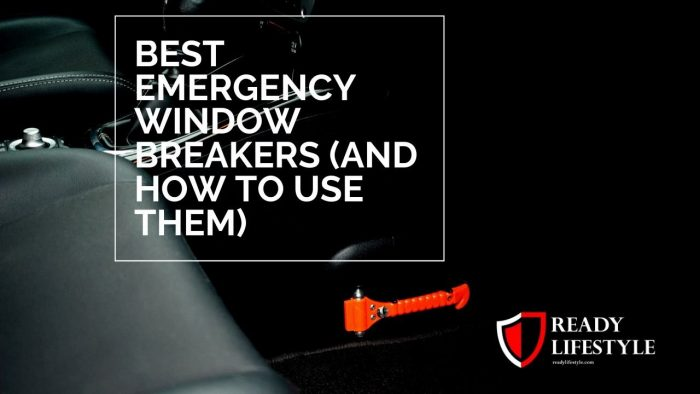 Best Emergency Window Breakers