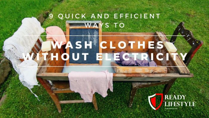 How to Wash Clothes Without Electricity