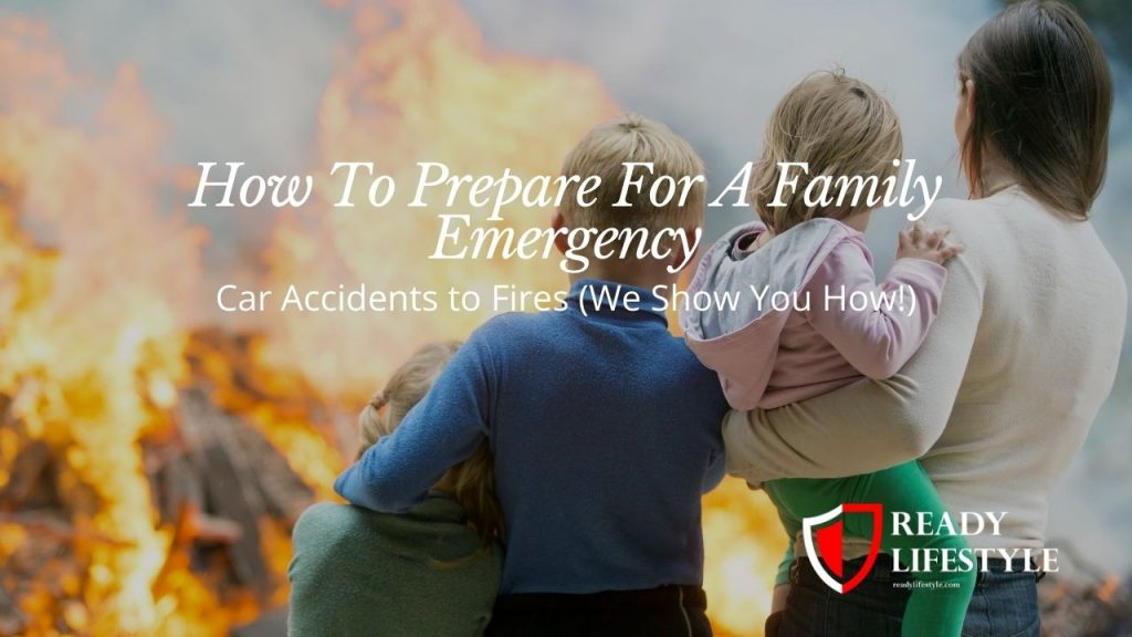 How To Prepare For A Family Emergency